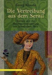 Die Vertreibung aus dem Serail : Europa und die Heteronormalisierung der islamischen Welt